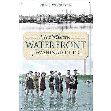The Historic Waterfront of Washington, D.C.