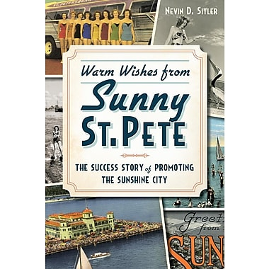 Warm Wishes from Sunny St. Pete: The Success Story of Promoting the Sunshine City