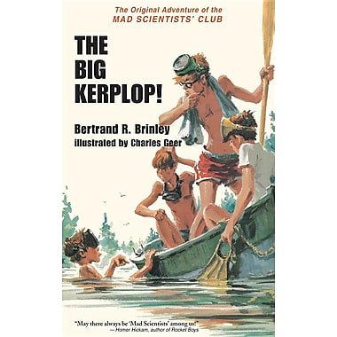 The Big Kerplop!: The Original Adventure of the Mad Scientists' Club