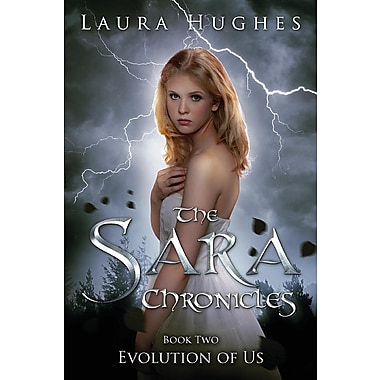 The Sara Chronicles Book Two: Evolution of Us