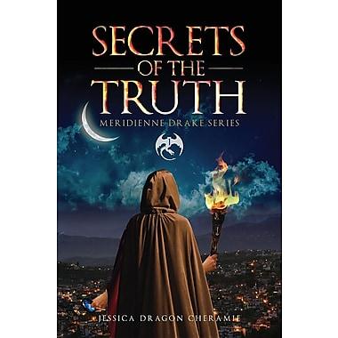 Secrets of the Truth: Meridienne Drake Series: Book 1