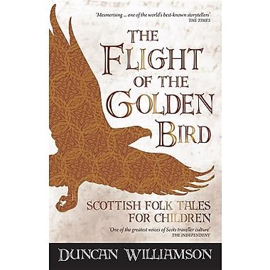 The Flight of the Golden Bird: Scottish Folk Tales for Children