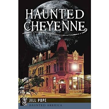 Haunted Cheyenne