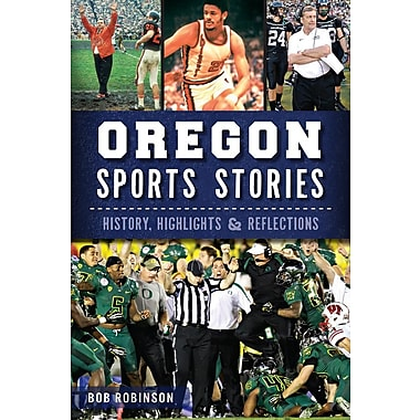 Oregon Sports Stories: History, Highlights & Reflections