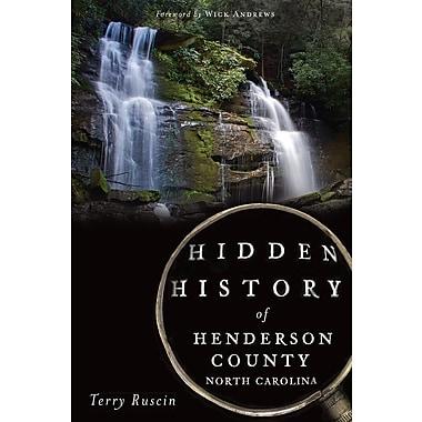 Hidden History of Henderson County, North Carolina