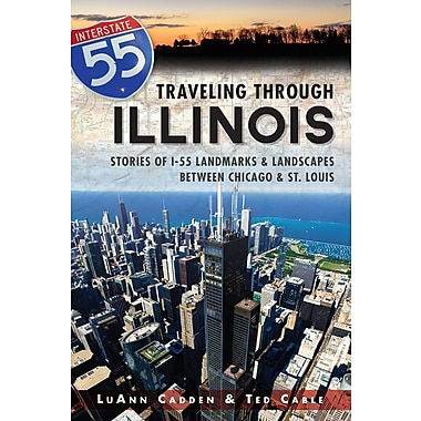 Traveling Through Illinois: Stories of I-55 Landmarks & Landscapes Between Chicago & St. Louis