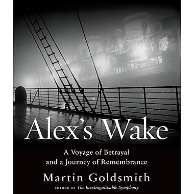 Alex's Wake: A Voyage of Betrayal and Journey of Remembrance