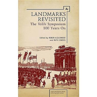 Landmarks Revisited: The Vekhi Symposium One Hundred Years on
