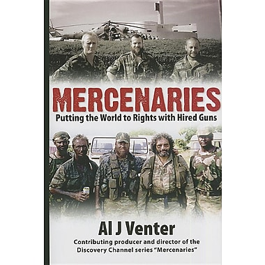 Mercenaries: Putting the World to Rights with Hired Guns