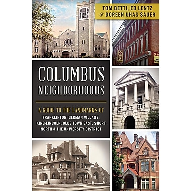 Columbus Neighborhoods: A Guide to the L& marks of Franklinton