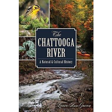 The Chattooga River: A Natural & Cultural History