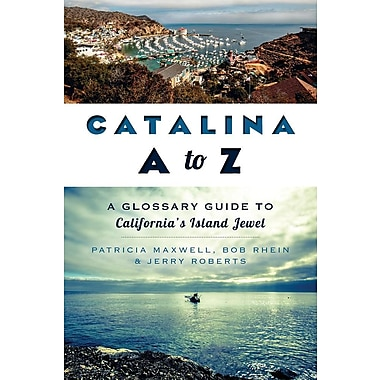 Catalina A to Z: A Glossary Guide to California's Island Jewel