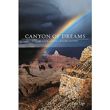 Canyon of Dreams: Stories from Grand Canyon History