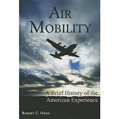 Air Mobility: A Brief History of the American Experience
