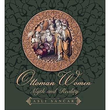 Ottoman Women: Myth and Reality