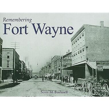 Remembering Fort Wayne