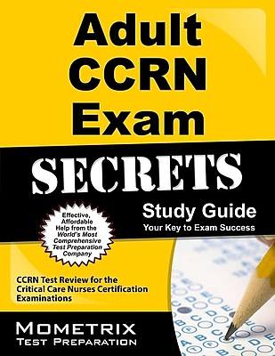Adult CCRN Exam Secrets, Study Guide: CCRN Test Review for the Critical Care Nurses Certification Examinations 1298498