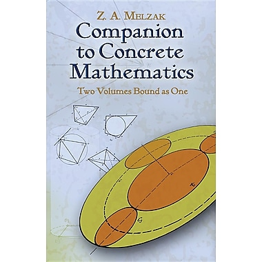 Companion to Concrete Mathematics: Two Vols Bound as One: Vol I: Mathematical Techniques & Various Applications, Vol II