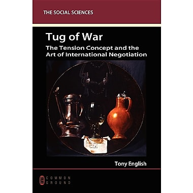 Tug of War: The Tension Concept and the Art of International Negotiation