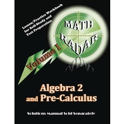 Algebra 2 and Pre-Calculus (Volume I): Lesson/Practice Workbook for Self-Study and Test Preparation