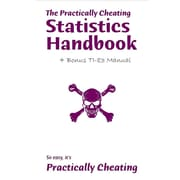 The Practically Cheating Statistics Handbook + Bonus Ti-83 Manual