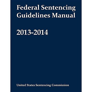 Federal Sentencing Guidelines Manual 2013-2014