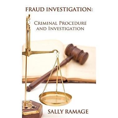 Fraud Investigation: Criminal Procedure and Investigation