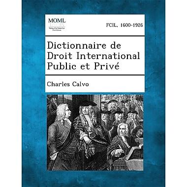 Dictionnaire de Droit International Public Et Prive