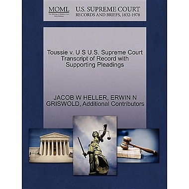 Toussie V. U S U.S. Supreme Court Transcript of Record with Supporting Pleadings