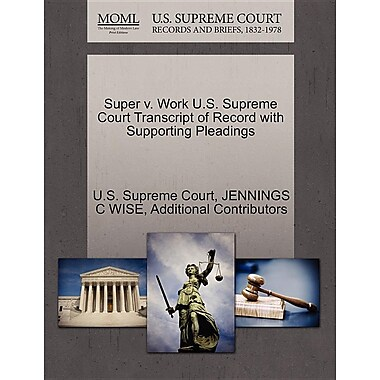 Super V. Work U.S. Supreme Court Transcript of Record with Supporting Pleadings
