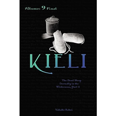 Kieli, Vol. 9 (Novel): The Dead Sleep Eternally in the Wilderness, Part 2