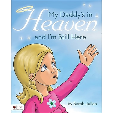 My Daddy's in Heaven and I'm Still Here