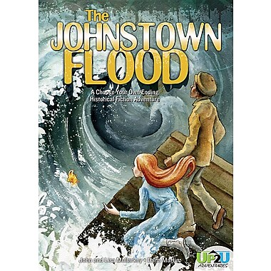 The Johnstown Flood: A Choose Your Own Ending Historical Fiction Adventure
