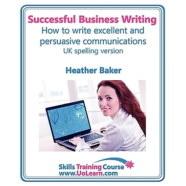 Successful Business Writing. How to Write Business Letters: Emails
