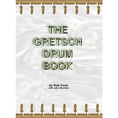 The Gretsch Drum Book
