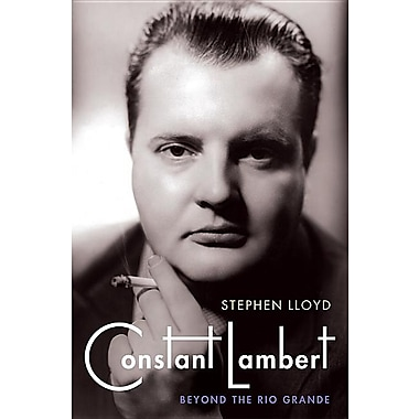 Constant Lambert: Beyond the Rio Grande