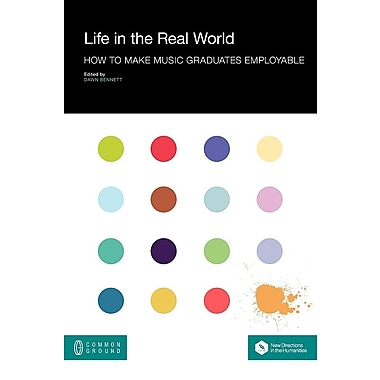 Life in the Real World: How to Make Music Graduates Employable