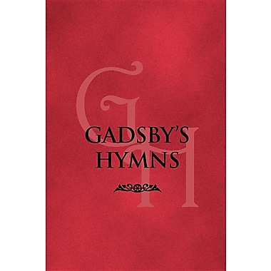 Gadsby's Hymns: A Selection of Hymns for Public Worship