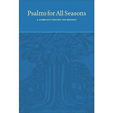 Psalms for All Seasons: A Complete Psalter for Worship