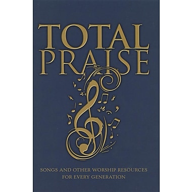 Total Praise: Songs and Other Worship Resources for Every Generation