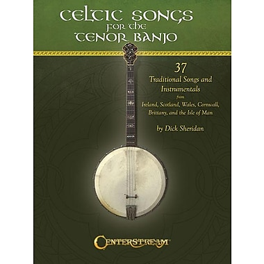 Celtic Songs for the Tenor Banjo: 37 Traditional Songs and Instrumentals
