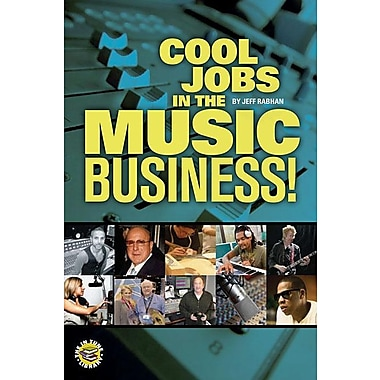Cool Jobs in the Music Business! [With DVD ROM]