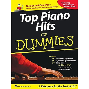 Top Piano Hits for Dummies: The Fun and Easy Way to Start Playing Your Favorite Songs Today!