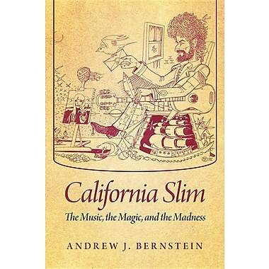 California Slim: The Music, the Magic, and the Madness