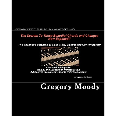 H& book of Harmony - Gospel - Jazz - R&B -Soul (Reference - Part 1): Advanced Voicings for Melody & Suspension Harmonization