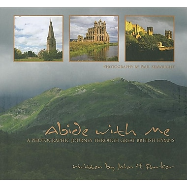 Abide with Me: A Photographic Journey Through Great British Hymns [With CD (Audio)]