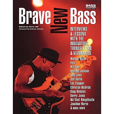 Brave New Bass: Interviews and Lessons with the Innovators, Trendsetters and Visionaries