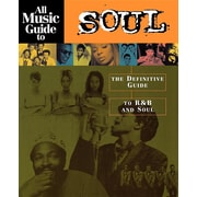 All Music Guide to Soul: The Definitive Guide to Randb and Soul