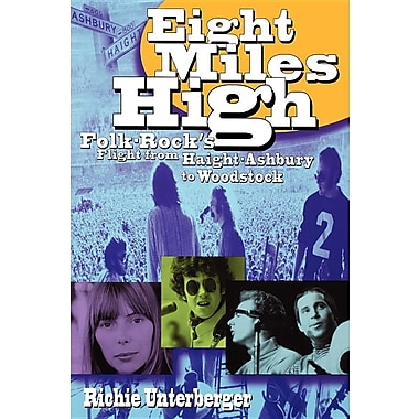 Eight Miles High: Folk-Rock's Flight from Haight-Ashbury to Woodstock
