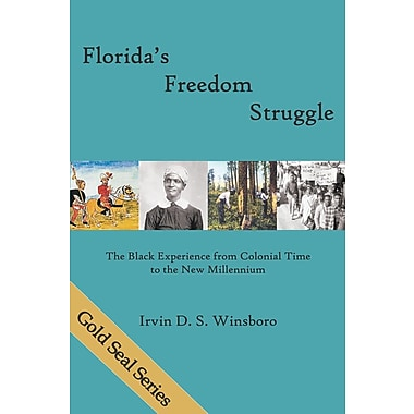Florida's Freedom Struggle: The Black Experience from Colonial Time to the New Millennium